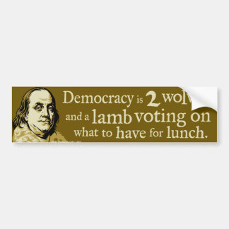 Ben Franklin Democracy Wolves Quote Car Bumper Sticker