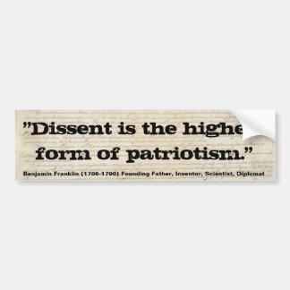 Ben Franklin Dissent is highest form of patriotism Car Bumper Sticker