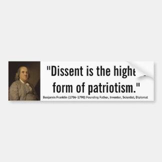 Ben Franklin Dissent is highest form of patriotism Bumper Sticker
