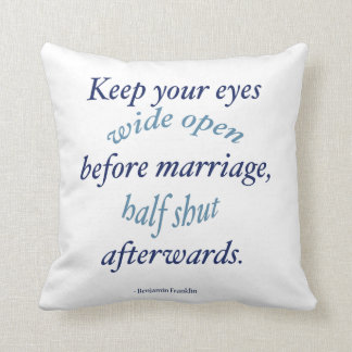 Ben Franklin Funny Marriage Quote Throw Pillow