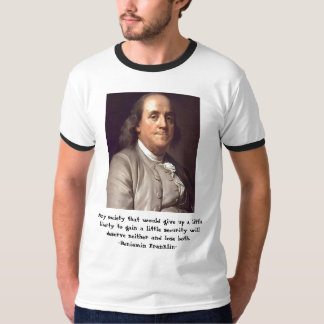 Ben Franklin - liberty and security quotation T Shirt