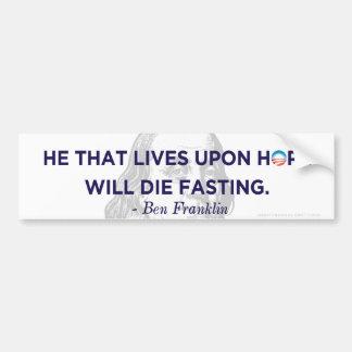 Ben Franklin Living On Hope Bumper Sticker