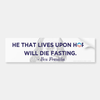Ben Franklin Living On Hope Bumper Sticker Car Bumper Sticker