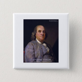 """Ben Franklin """"Love Thy Neibhbor But.."""" Quote Gifts Button"""