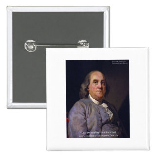 "Ben Franklin ""Love Thy Neibhbor But.."" Quote Gifts Button"