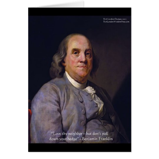 """Ben Franklin """"Love Thy Neibhbor But.."""" Quote Gifts Card"""