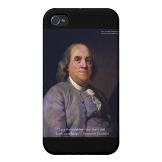 """Ben Franklin """"Love Thy Neibhbor But.."""" Quote Gifts Cover For iPhone 4"""
