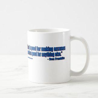 Ben Franklin - No excuses! Coffee Mug