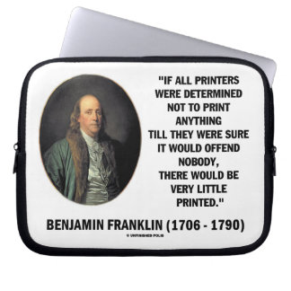 Ben Franklin Printers Not To Print Printed Quote Laptop Computer Sleeve