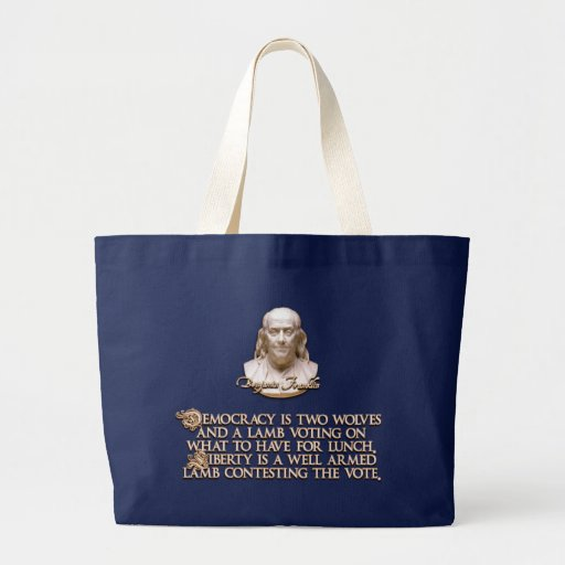 Ben Franklin Quote: 2 Wolves & a Well Armed Lamb Canvas Bags