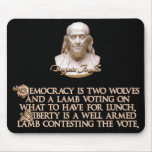 Ben Franklin Quote: 2 Wolves & a Well Armed Lamb Mousepads