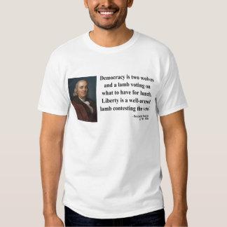 Ben Franklin Quote 2b Shirts