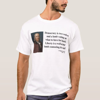 Ben Franklin Quote 2b T-Shirt