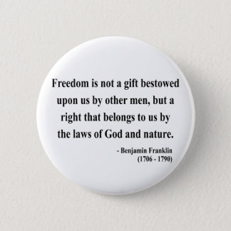Ben Franklin Quote 4a Button