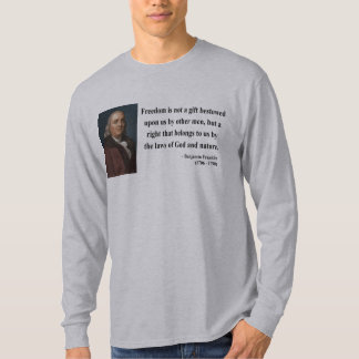 Ben Franklin Quote 4b T Shirt