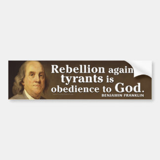 Ben Franklin Quote on tyranny and God Car Bumper Sticker