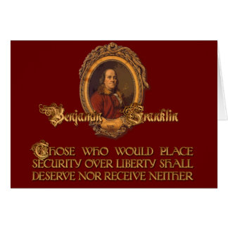 Ben Franklin Quote:  Security Over Liberty Greeting Card