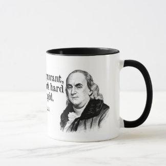 "Ben Franklin- ""Remaining Stupid"" Mug"
