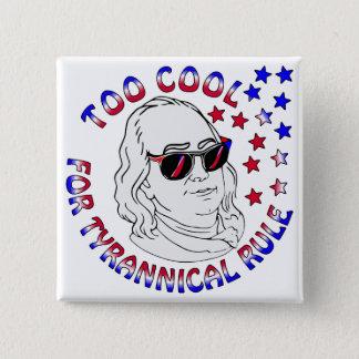 Ben Franklin Too Cool FB.com/USAPatriotGraphics Pinback Button