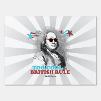Ben Franklin - Too Cool for British Rule Lawn Sign