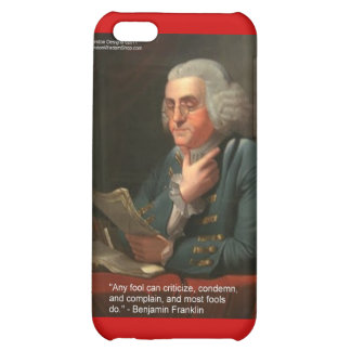 """Ben Franklin Wisdom Quote """"Any Fool"""" Gifts & Card Cover For iPhone 5C"""