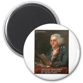 """Ben Frankling Wisdom Quote """"Any Fool"""" Gifts & Card Magnet"""