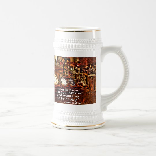 Ben Franklin Beer Quote: Ben Franklin's Famous Beer Quote Beer Stein