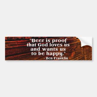 Ben Franklin's Famous Beer Quote Bumper Sticker