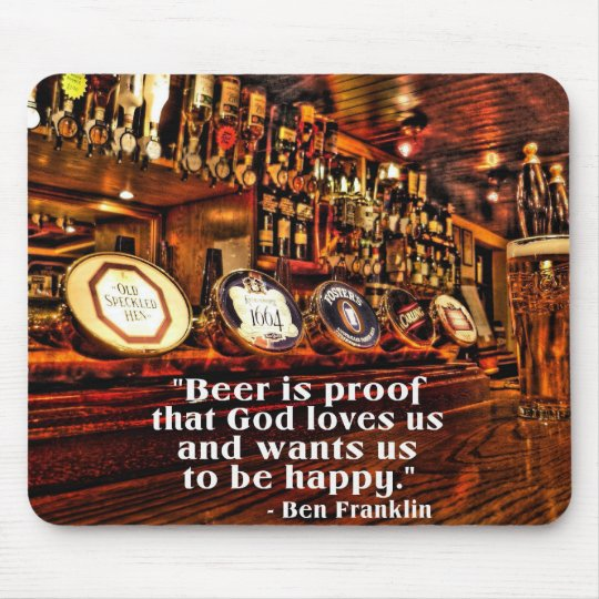 Ben Franklin's Famous Beer Quote Mouse Pad