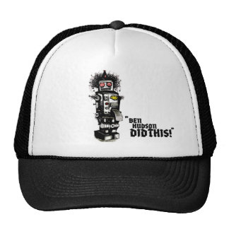 """Ben Hudson Did this!"" Bot Hat. Trucker Hat"