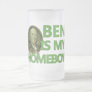 Ben Is My Homeboy Frosted Glass Beer Mug