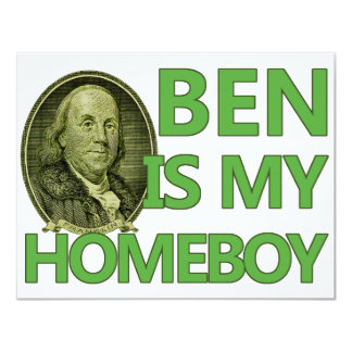 Ben Is My Homeboy 4.25x5.5 Paper Invitation Card