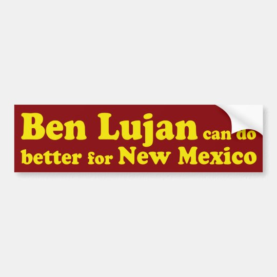Ben Lujan can do Better Bumper Sticker