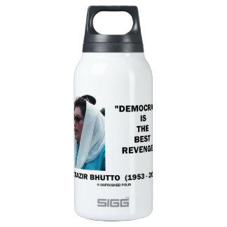 Benazir Bhutto Democracy Is The Best Revenge 10 Oz Insulated SIGG Thermos Water Bottle