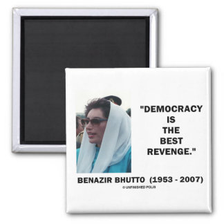 Benazir Bhutto Democracy Is The Best Revenge 2 Inch Square Magnet