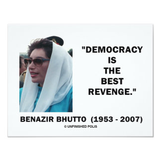 Benazir Bhutto Democracy Is The Best Revenge 4.25x5.5 Paper Invitation Card