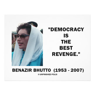 "Benazir Bhutto Democracy Is The Best Revenge 8.5"" X 11"" Flyer"