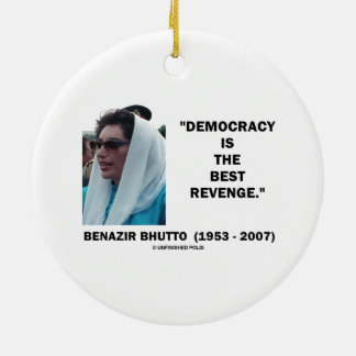 Benazir Bhutto Democracy Is The Best Revenge Double-Sided Ceramic Round Christmas Ornament