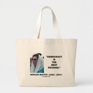 Benazir Bhutto Democracy Is The Best Revenge Large Tote Bag