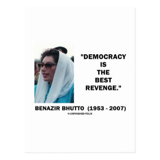 Benazir Bhutto Democracy Is The Best Revenge Postcard
