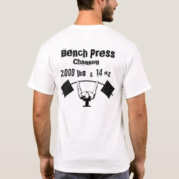 BENCH PRESS CHAMPION T-Shirt