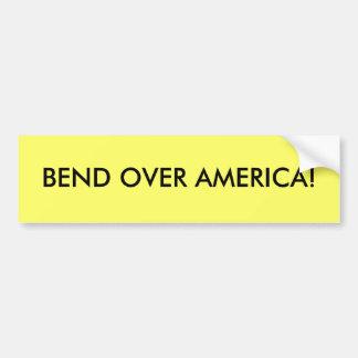 BEND OVER AMERICA! BUMPER STICKERS