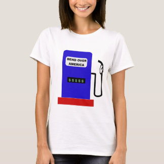 BEND OVER AMERICA - Gas Pump lube job T-Shirt