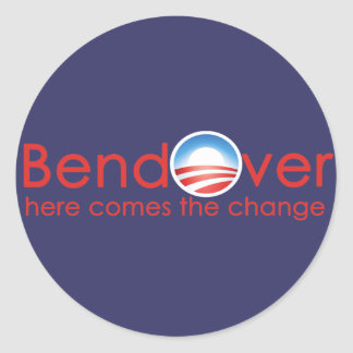 Bend Over for Barack Obamas Change Classic Round Sticker