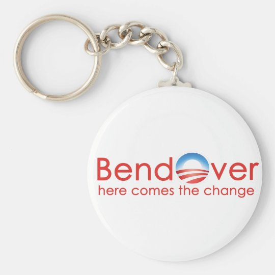 Bend Over for Barack Obamas Change Keychain
