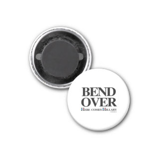 Bend over here comes Hillary 1 Inch Round Magnet