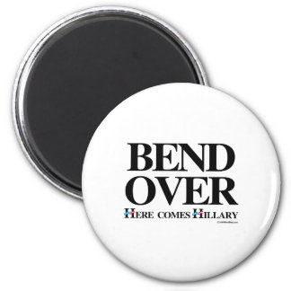 Bend over here comes Hillary 2 Inch Round Magnet