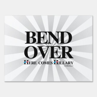 Bend over here comes Hillary Lawn Sign