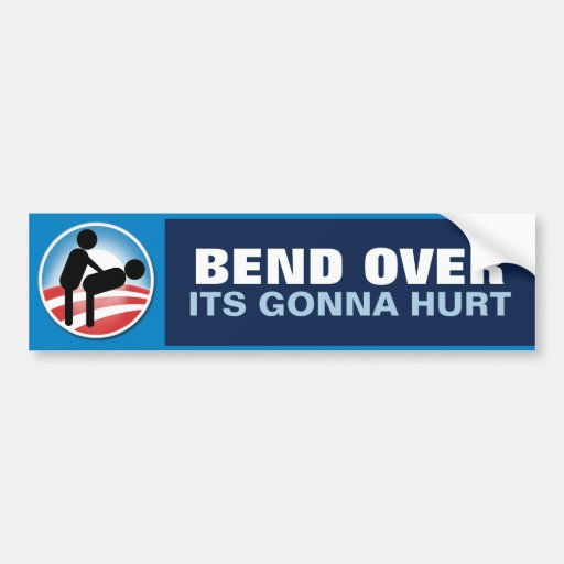 Bend Over Its Gonna Hurt Bumper Stickers