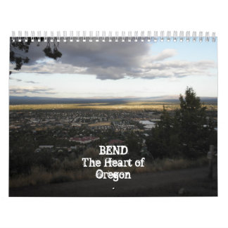 Bend, the heart of OR Calendar